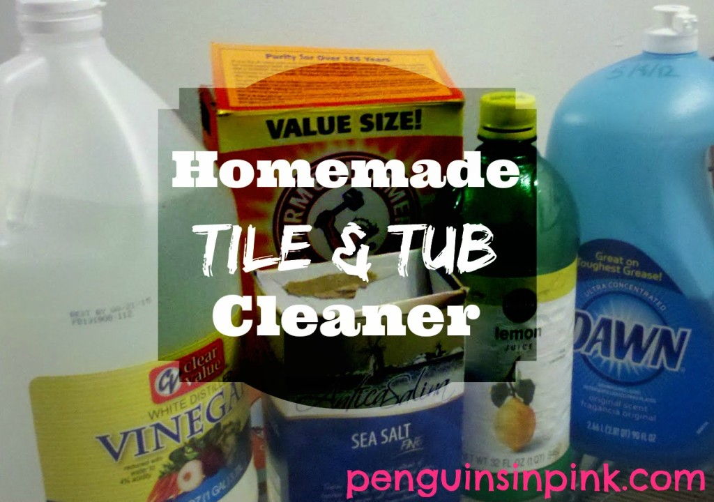 Homemade Tile and Tub Cleaner - a safe, effective homemade cleaner made with ingredients you probably already have on hand