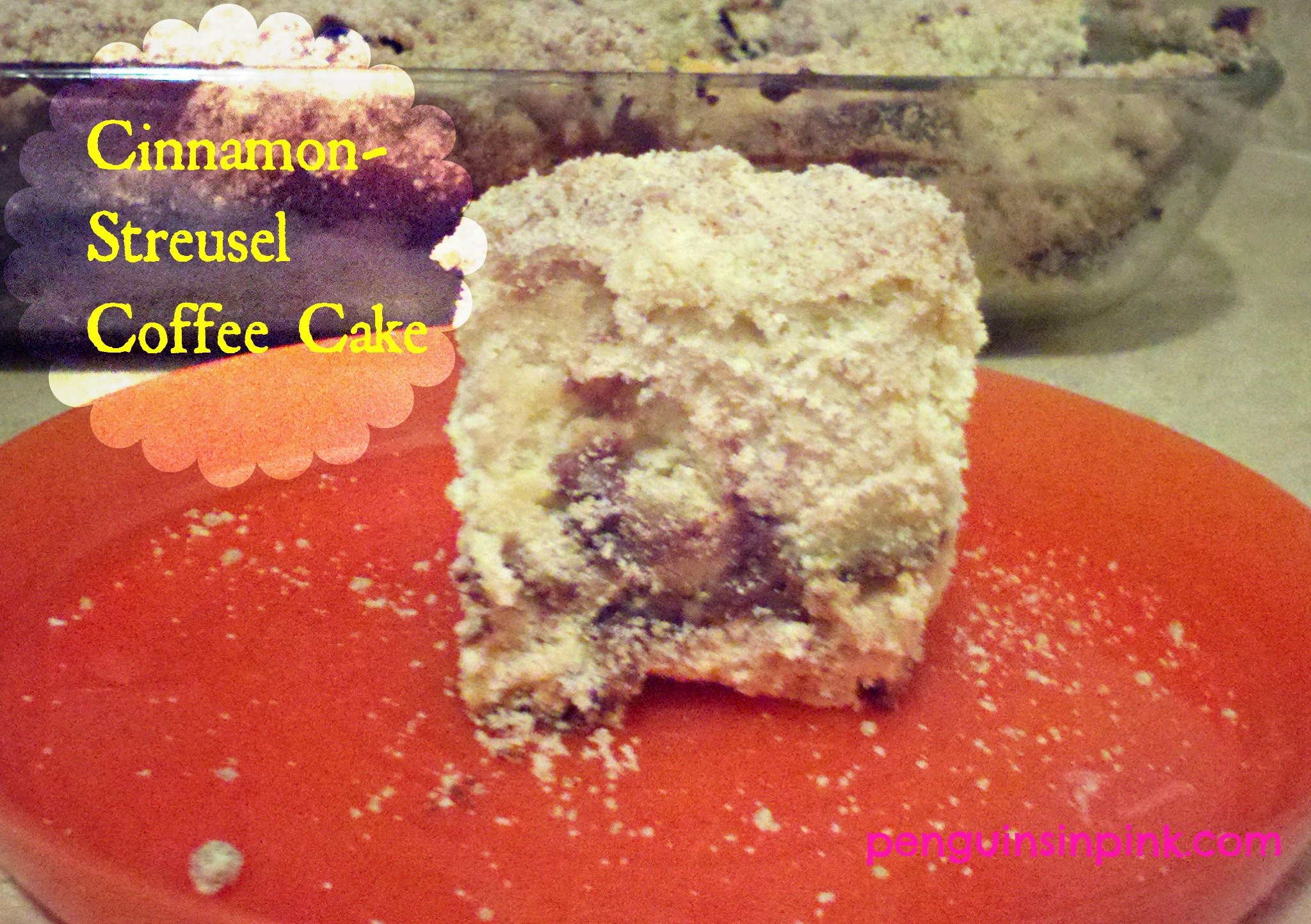 Cinnamon-Streusel Coffee Cake.  A delectable homemade coffee cake.