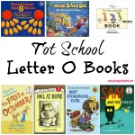 Tot School Letter O Books 10 books to read for toddler totschool or preschool study of the letter O. Some books are on two-three year old level but most are on a higher level