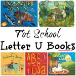 Tot School Letter U Books - 10 books we read for toddler preschool study of the letter U. Some books are on two-three year old level but most are on a higher level.