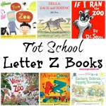 Tot School Letter Z Books - 10 books we read for toddler preschool study of the letter Z. Some books are on two year old level but most are on a higher level.
