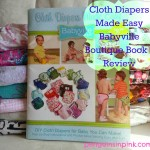 Cloth Diapers Made Easy Babyville Boutique Book Review