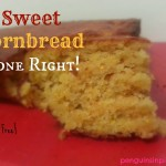 Sweet Cornbread Done Right! {Gluten Free}