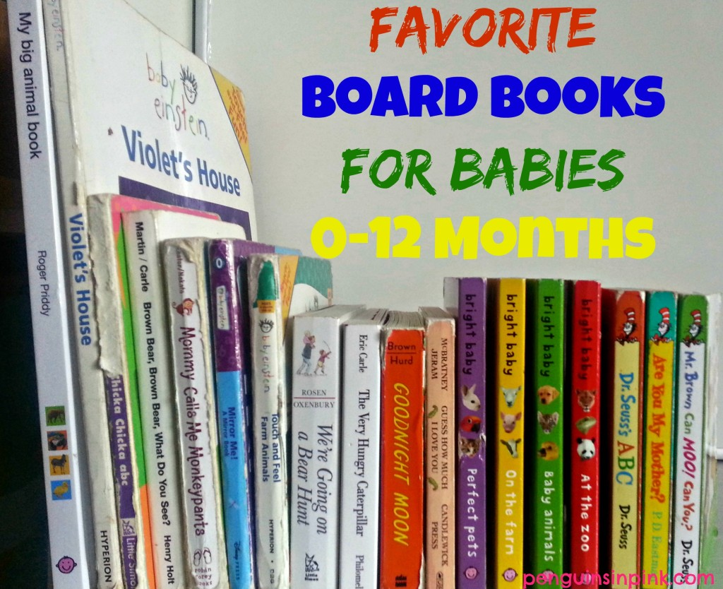 Favorite Board Books For Babies 0-12 Months - Over 15 board books!  From classics like Goodnight, Moon to Baby Einstein to some you might not know these are our family's favorite board books for babies 0-12 months.