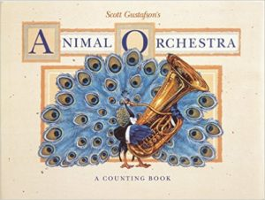 Animal Orchestra A Counting Book by Scott Gustafson