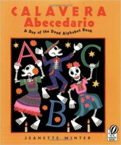 Calavera Abecedario A Day of the Dead Alphabet Book by Jeanette Winter