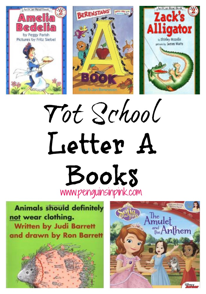Tot School Letter A Books 10 books to read for toddler totschool or preschool study of the letter A. Some books are on two year old level but most are on a higher level