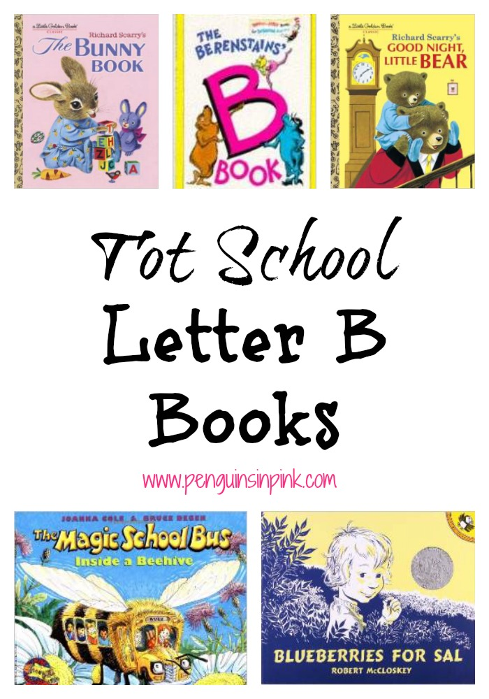 Tot School Letter B Books 10 books we read for toddler preschool study of the letter B. Some books are on two year old level but most are on a higher level