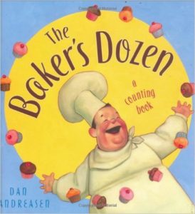 The Baker's Dozen A Counting Book by Dan Andreasen