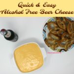 Quick and Easy Alcohol Free Beer Cheese