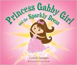 Princess Gabby Girl and the Sparkly Dress by Camille Battaglia