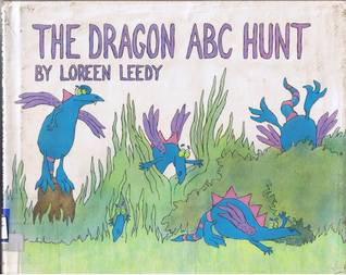The Dragon ABC Hunt by Loreen Leedy