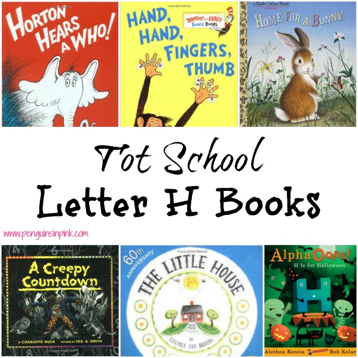 Tot School Letter H Books 11 books to read for toddler totschool or preschool study of the letter H. Some books are on two year old level but most are on a higher level