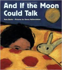 And If The Moon Could Talk by Kate Banks