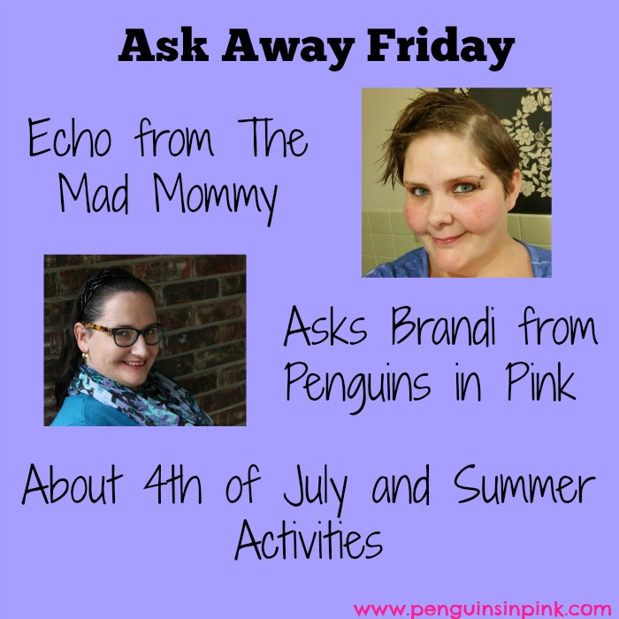 Ask Away Friday: 4th of July and Summer - I answered 10 questions from Echo at The Mad Mommy about 4th of July and summer activites #AskAwayFriday