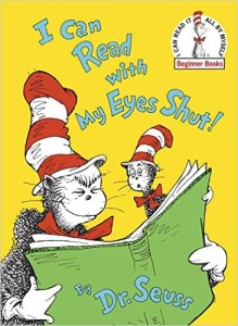 I Can Read With My Eyes Shut! by Dr. Seuss