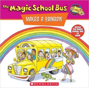 Magic School Bus Makes a Rainbow by Joanna Cole