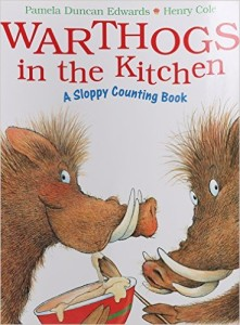 Warthogs in the Kitchen: A Sloppy Counting Book by Pamela Duncan Edwards