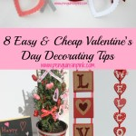 8 Easy and Cheap Valentine's Day Decorating Tips - No need to let decorating for Valentine's Day break the bank, these 8 easy and cheap Valentine's Day decorating tips will get your house festive while still being frugal. #valentinesday #frugaldecorating