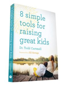 8 Simple Tools for Raising Great Kids by Dr. Todd Cartmell
