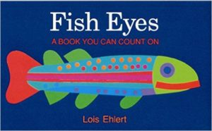 Fish Eyes: A Book You Can Count On by Lois Ehlert