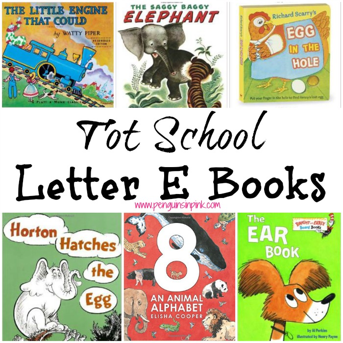 Tot School Letter E Books 10 books to read for toddler totschool or preschool study of the letter E. Some books are on two year old level but most are on a higher level