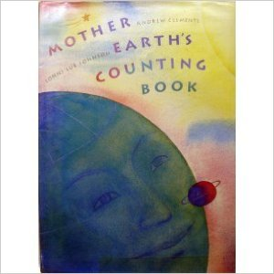 Mother Earth's Counting Book by Andrew Clements