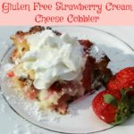 Gluten Free Strawberry Cream Cheese Cobbler - Sweet strawberries and smooth cream cheese enveloped with a flaky crust. Strawberry cream cheese cobbler is perfect for brunches, afternoon teas, or wedding and baby showers.