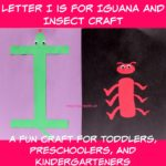 Letter I is for Iguana and Insect Craft