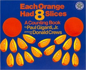 Each Orange Had 8 Slices A Counting Book by Paul Giganti, Jr