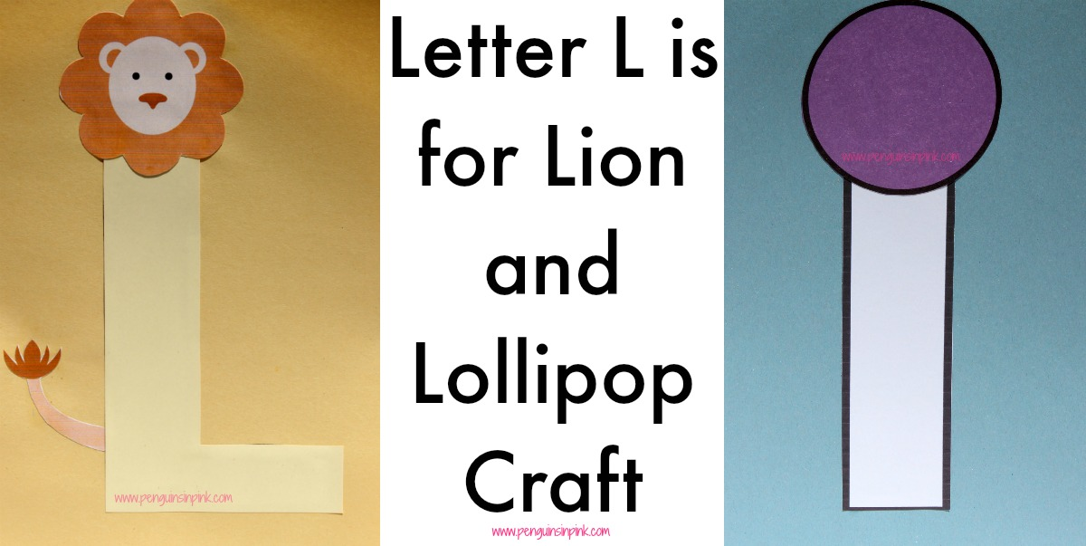 Letter L is for Lion and Lollipop Craft is a fun letter a craft making a lion out of a large capital letter L and a lollipop out of a large lowercase letter l with directions and free printables too.