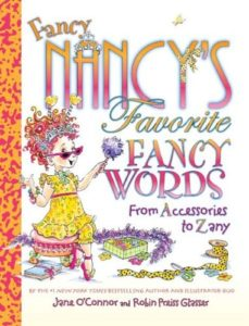 Fancy Nancy's Favorite Fancy Words: From Accessories To Zany by Jane O'Connor