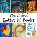 Tot School Letter N Books 10 books to read for toddler totschool or preschool study of the letter N. Some books are on two-three year old level but most are on a higher level