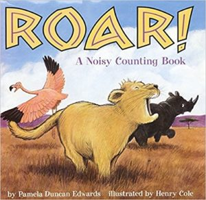 Roar a noisy counting book by Pam Edwards