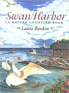 Swan Harbor: A Nature Counting Book by Laura Rankin