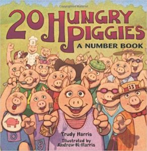 20 Hungry Piggies: A Number Book by trudy Harris