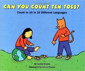 Can You Count Ten Toes?: Count to 10 in 10 Different Languages by Lezlie Evans