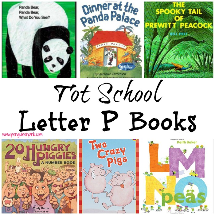 Tot School Letter P Books 10 books to read for toddler totschool or preschool study of the letter P. Some books are on two-three year old level but most are on a higher level