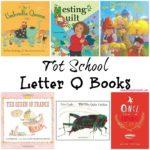 Tot School Letter Q Books - 10 books we read for toddler preschool study of the letter Q. Some books are on two-three year old level but most are on a higher level.