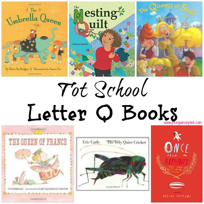 Tot School Letter Q Books - 10 books we read for toddler preschool study of the letter P. Some books are on two-three year old level but most are on a higher level.