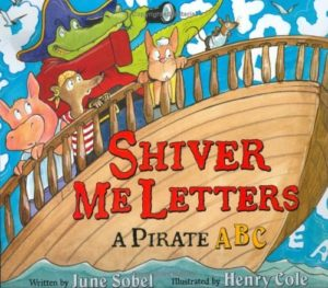 Shiver Me Letters A Pirate ABC by June Sobel