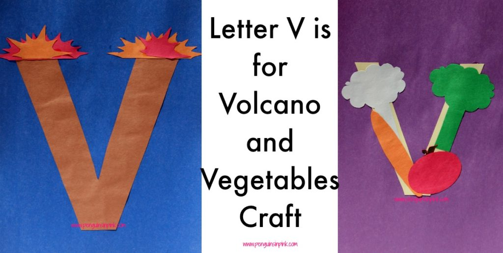 Letter V is for Volcano and Vegetables Craft is a fun letter a craft making a volcano out of a large capital letter V and a vegetable covered large lowercase letter v with directions and free printables too.