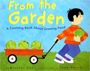 From the Garden: A Counting Book About Growing Food by Michael Dahl