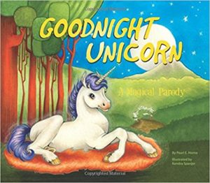 Goodnight Unicorn: A Magical Parody by Karla Oceanak