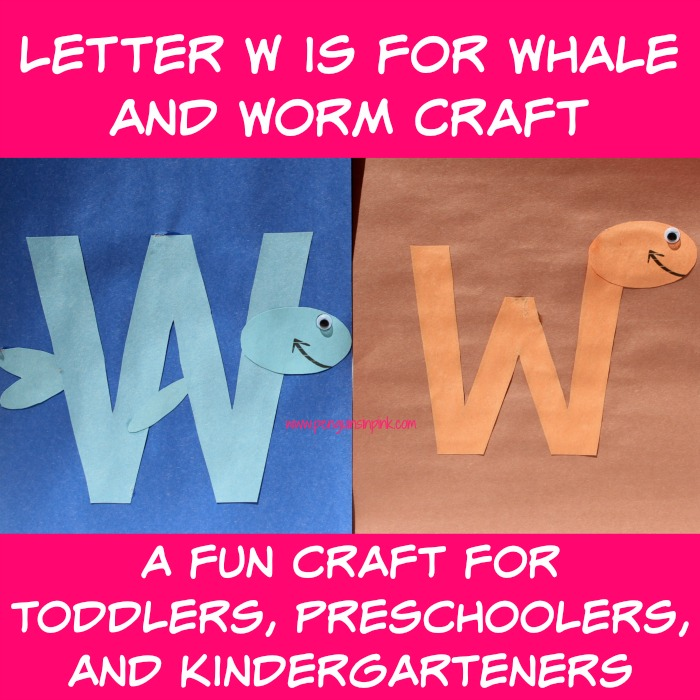 Letter W is for Whale and Worm Craft is a fun letter a craft making a whale out of a large capital letter W and a worm covered large lowercase letter w with directions and free printables too.