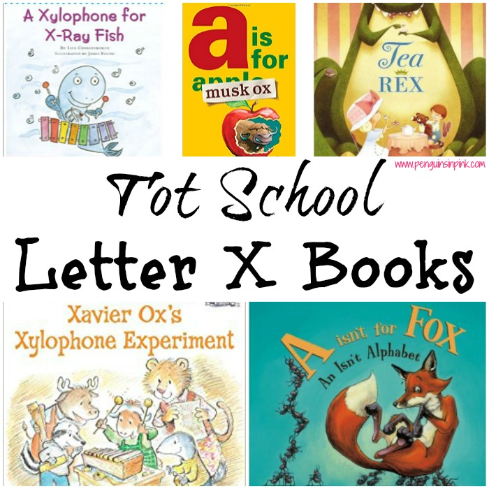 Tot School Letter X Books - 8 books we read for toddler preschool study of the letter X. Some books are on two year old level but most are on a higher level.