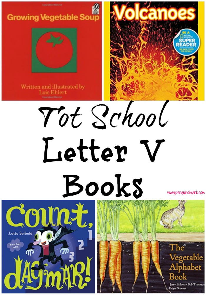 Tot School Letter V Books - 9 books we read for toddler preschool study of the letter V. Some books are on two year old level but most are on a higher level.