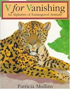 V for Vanishing: An Alphabet of Endangered Animals by Patricia Mullins