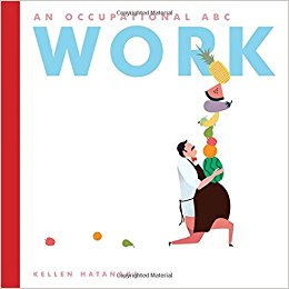 Work: An Occupational ABC by Kellen Hatanaka