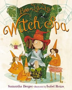 Boo-La-La Witch Spa by Samantha Berger